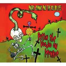 Angry Johnny & The Killbillies: Puttin The Voodoo On Monroe